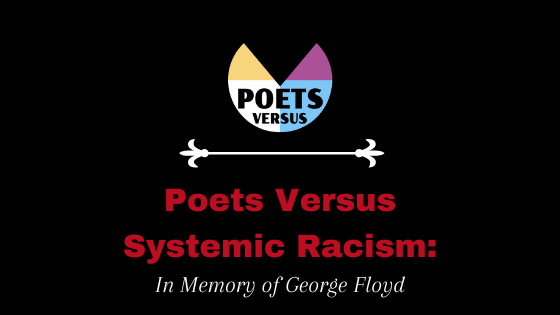 Poets Versus Systemic Racism: A Tribute to George Floyd